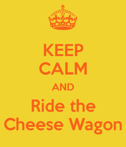 keep-calm-and-ride-the-cheese-wagon